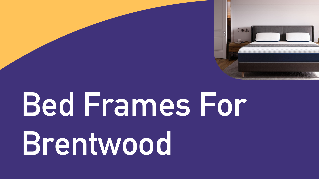 Bed Frames for Brentwood Mattress