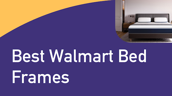 Best Walmart Bed Frames
