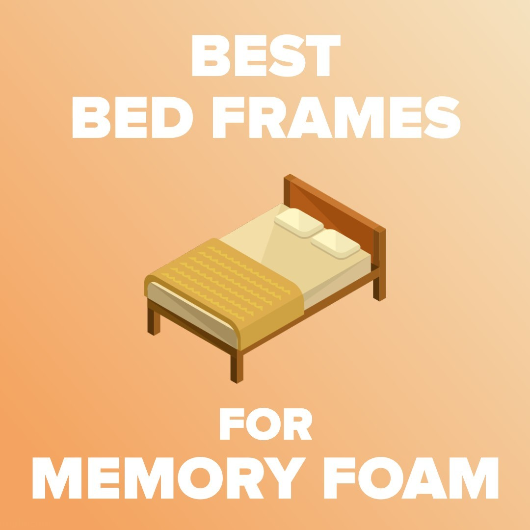 best bed frame for memory foam mattress
